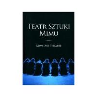 Teatr Sztuki Mimu Mime Art Theatre -  | mała okładka
