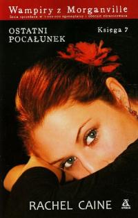 Wampiry z Morganville 7 Ostatni pocałunek - Rachel Caine | mała okładka