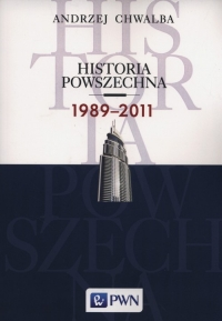 Historia powszechna 1989-2011 - Andrzej Chwalba | mała okładka