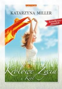 Królowe życia i król - Katarzyna Miller | mała okładka