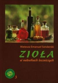Zioła w nalewkach leczniczych - Senderski Mateusz Emanuel | mała okładka