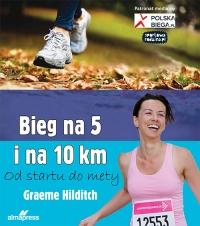 Bieg na 5 i 10 km Od startu do mety - Graeme Hilditch   mała okładka