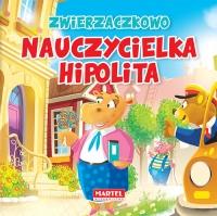 Zwierzaczkowo Nauczycielka Hipolita - Wiesław Drabik | mała okładka