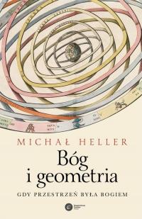 Bóg i geometria Gdy przestrzeń była Bogiem - Michał Heller   mała okładka