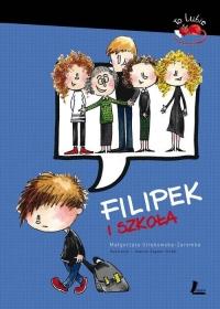 Filipek i szkoła - Małgorzata Strękowska-Zaremba | mała okładka
