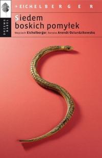 Siedem boskich pomyłek - Eichelberger Wojciech, Arendt-Dziurdzikowska Renata   mała okładka