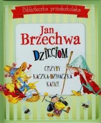 Biblioteczka przedszkolaka Jan Brzechwa dzieciom - Jan Brzechwa | mała okładka