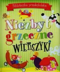 Biblioteczka przedszkolaka Niezbyt grzeczne wierszyki - zbiorowa praca | mała okładka