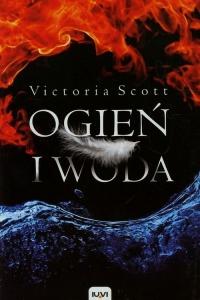 Ogień i woda - Victoria Scott | mała okładka
