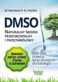 DMSO naturalny środek przeciwzapalny i przeciwbólowy Odkrycie stulecia teraz dostępne dla każdego - Hartmut Fischer | mała okładka