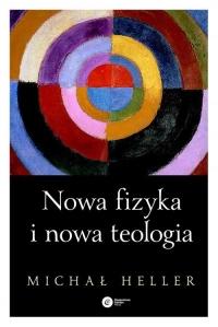 Nowa fizyka i nowa teologia - Michał Heller | mała okładka