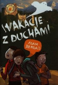 Wakacje z duchami - Adam Bahdaj | mała okładka