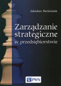 Zarządzanie strategiczne w przedsiębiorstwie - Zdzisław Pierścionek   mała okładka