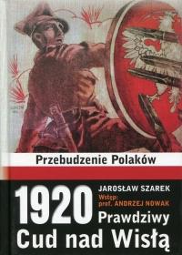 1920 Prawdziwy Cud nad Wisłą Przebudzenie Polaków - Jarosław Szarek   mała okładka