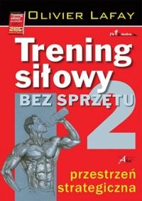 Trening siłowy bez sprzętu Tom 2 - Olivier Lafay   mała okładka