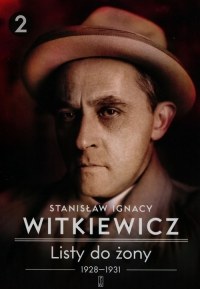 Listy do żony 1928-1931 Tom 2 - Witkiewicz Stanisław Ignacy | mała okładka
