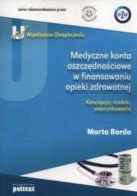 Medyczne konta oszczędnościowe w finansowaniu opieki zdrowotnej - Marta Borda | mała okładka