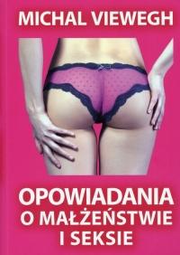 Opowiadania o małżeństwie i seksie - Michal Viewegh | mała okładka
