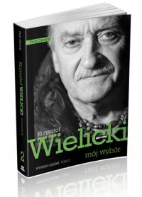 Mój wybór Krzysztof Wielicki Tom 2 Wywiad-rzeka - Piotr Dróżdż | mała okładka