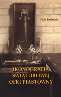 Ikonografia świątobliwej Ofki Piastówny - Piotr Stefaniak   mała okładka