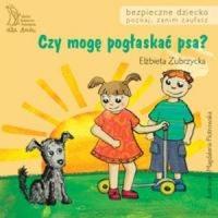 Czy mogę pogłaskać psa - Elżbieta Zubrzycka | mała okładka