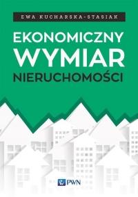Ekonomiczny wymiar nieruchomości - Ewa Kucharska-Stasiak | mała okładka