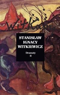 Dramaty Tom 2 - Witkiewicz Stanisław Ignacy   mała okładka