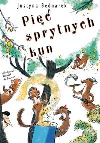 Pięć sprytnych kun - Justyna Bednarek | mała okładka