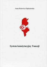 System konstytucyjny Tunezji - Anna Rolewicz-Orpiszewska | mała okładka