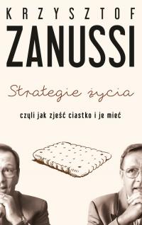 Strategie życia, czyli jak zjeść ciastko i je mieć - Krzysztof Zanussi | mała okładka