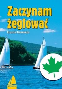 Zaczynam żeglować - Krzysztof Baranowski   mała okładka