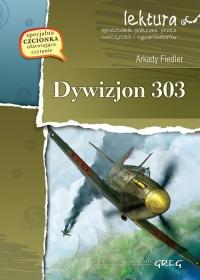 Dywizjon 303 wydanie z opracowaniem i streszczeniem - Arkady Fiedler | mała okładka