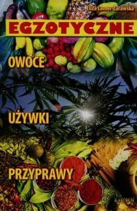 Egzotyczne owoce używki przyprawy - Eliza Lamer-Zarawska   mała okładka