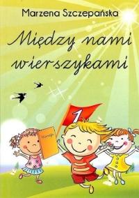Między nami wierszykami - Marzena Szczepańska | mała okładka