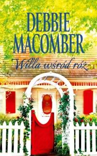Willa wśród róż - Debbie Macomber | mała okładka