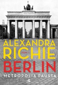 Berlin Metropolia Fausta Tom 1 - Alexandra Richie | mała okładka