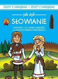 Jak żyli ludzie Słowianie - Iwona Czarkowska   mała okładka