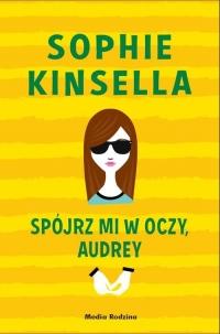 Spójrz mi w oczy Audrey - Sophie Kinsella   mała okładka