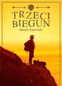 Trzeci biegun - Marek Kamiński | mała okładka