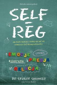 Self Reg metoda samoregulacji - Stuart Shanker   mała okładka