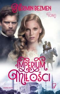 Imperium miłości Tom 1 - Nermin Bezmen | mała okładka