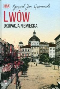 Lwów Okupacja niemiecka - Czarnowski Ryszard Jan   mała okładka