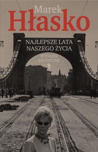 Najlepsze lata naszego życia Wydanie krytyczne - Marek Hłasko   mała okładka