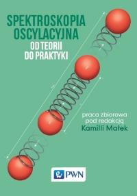 Spektroskopia oscylacyjna Od teorii do praktyki - zbiorowa Praca | mała okładka