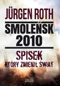 Smoleńsk 2010 Spisek który zmienił świat - Jurgen Roth | mała okładka