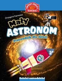 Mały astronom Przewodnik dla dzieci - Grzegorz Karwasz   mała okładka