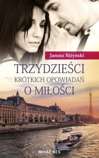 Trzydzieści krótkich opowiadań o miłości - Janusz Niżyński | mała okładka