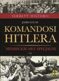 Komandosi Hiltera Niemieckie siły specjalne - James Lucas | mała okładka