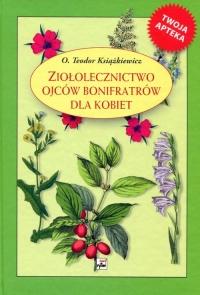 Ziołolecznictwo Ojców Bonifratrów dla kobiet - Teodor Książkiewicz   mała okładka