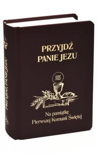 Przyjdź Panie Jezu kolor czarny Na pamiątkę Pierwszej Komunii Świętej - Groń  Stanisław | mała okładka
